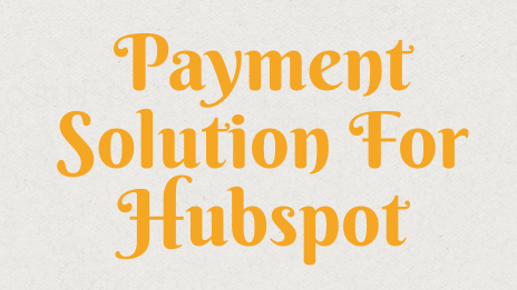 Benefits of payment Solution For HubSpot