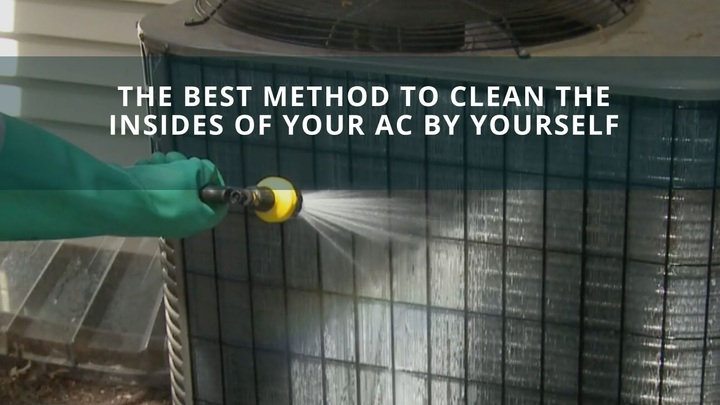 The Best Method To Clean The Insides Of Your Ac By Yourself