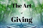 The Art of Giving - the art of Living
