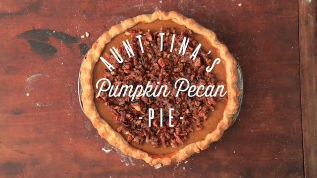 Aunt Tina's Pumpkin Pecan Pie