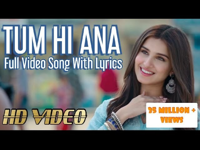 Marjaavan | Song | Tum Hi Ana | Jubin Nautiyal | Full Video Song With Lyrics 2019