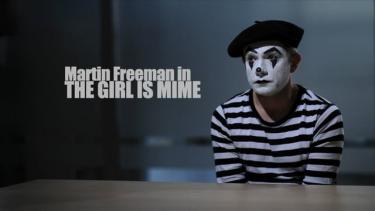 The Girl Is Mime - Starring Martin Freeman